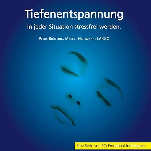 Largo альбом Tiefenentspannung - In jeder Situation stressfrei werden