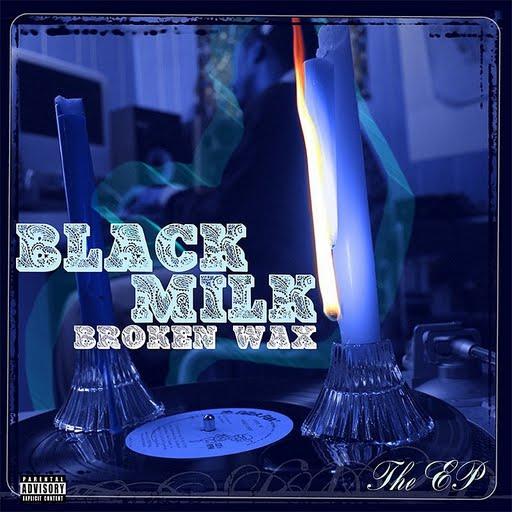 Black Milk альбом Broken Wax