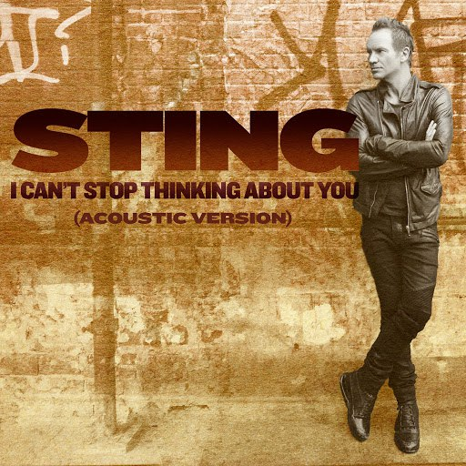 Стинг альбом I Can't Stop Thinking About You (Acoustic Version)