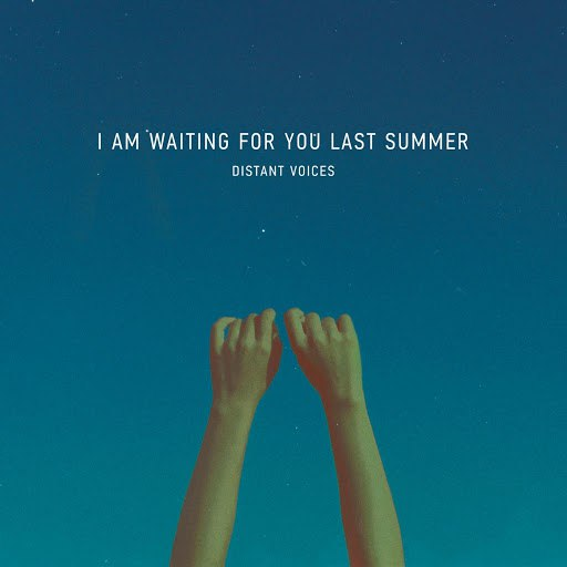 i am waiting for you last summer альбом Distant Voices