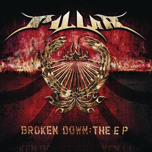 Pillar альбом Broken Down: The EP