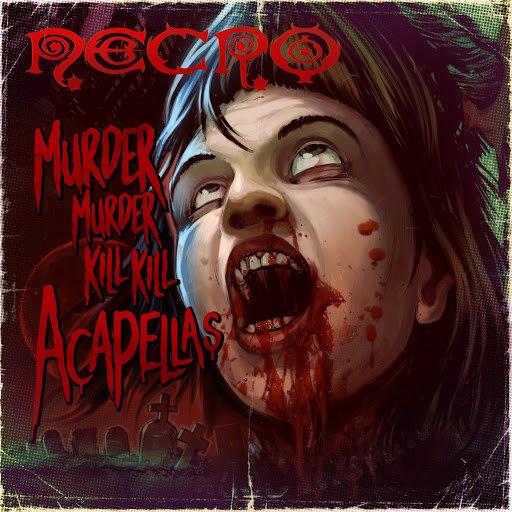 Necro альбом The Murder Murder Kill Kill: Acapellas