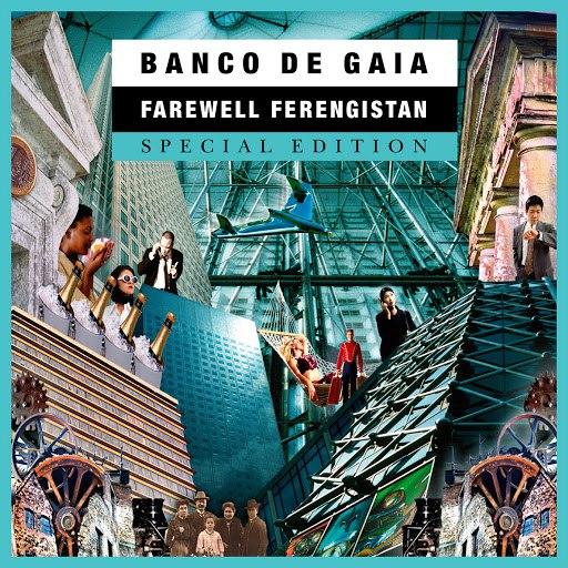 Banco de Gaia альбом Farewell Ferengistan