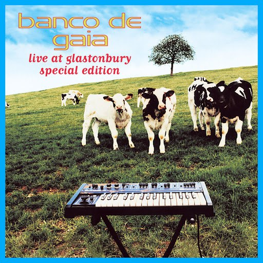 Banco de Gaia альбом Live at Glastonbury