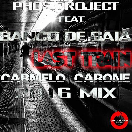 Banco de Gaia альбом Last Train (Carmelo Carone 2K16 Mix)