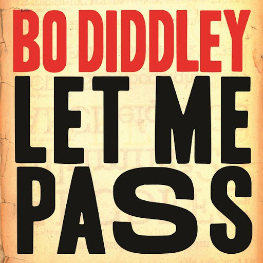 Bo Diddley альбом Let Me Pass