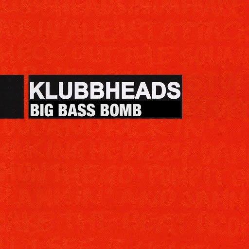 Klubbheads альбом Big Bass Bomb