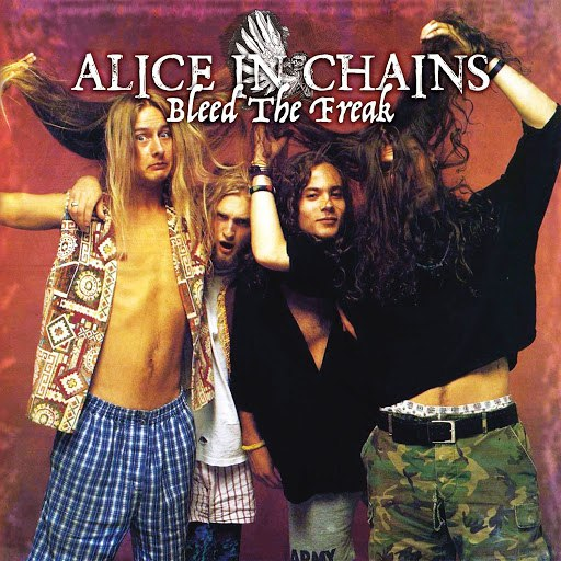 Alice in Chains альбом Bleed The Freak (Remastered) [Live At La Reina, Sheraton CA 15th Sep 1990]