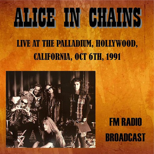 Alice in Chains альбом Live at the Palladium, Hollywood, California, 1991 - FM Radio Broadcast