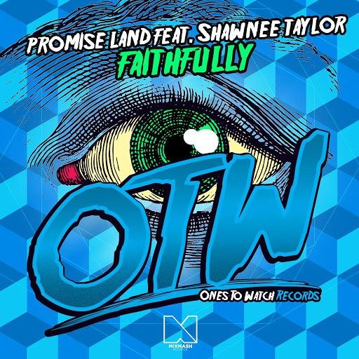 Promise Land альбом Faithfully (Radio Edit) [feat. Shawnee Taylor]