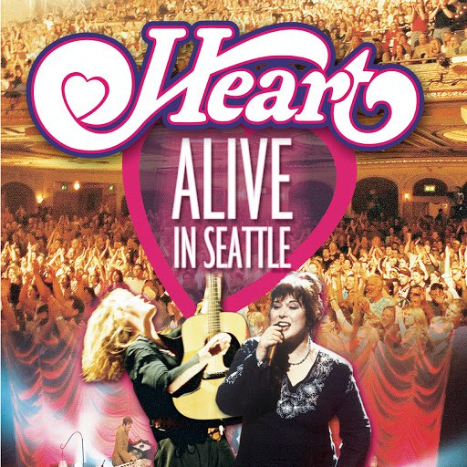 Heart альбом Alive in Seattle (Live)