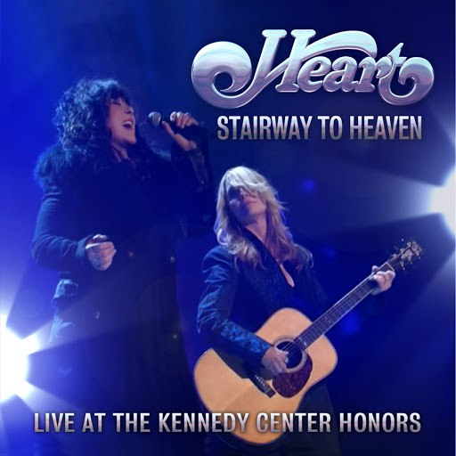 Heart альбом Stairway To Heaven -- Live At The Kennedy Center Honors