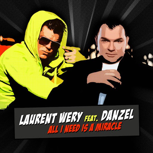 Laurent Wery альбом All I Need Is a Miracle feat. Danzel