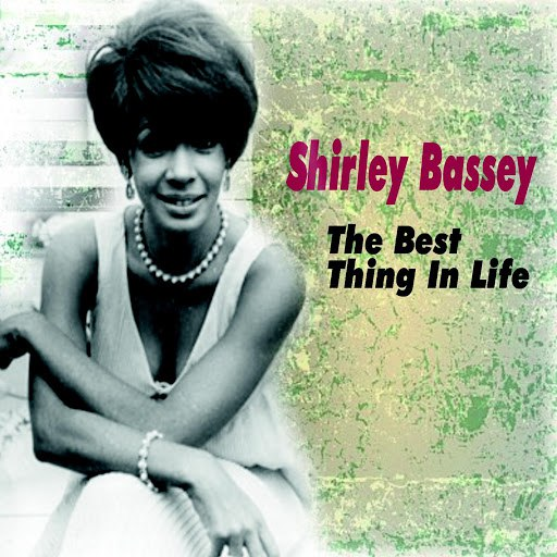 Shirley Bassey альбом The Best Thing In Life
