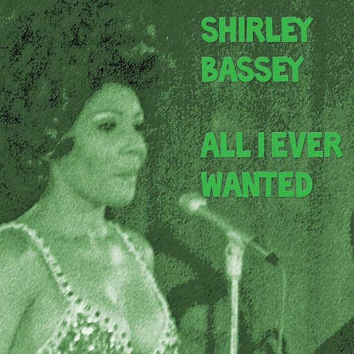 Shirley Bassey альбом All I Ever Wanted