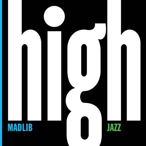 Madlib альбом Madlib Medicine Show #7: High Jazz