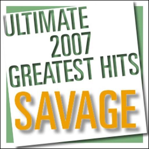 Savage альбом Ultimate 2007 Greatest Hits