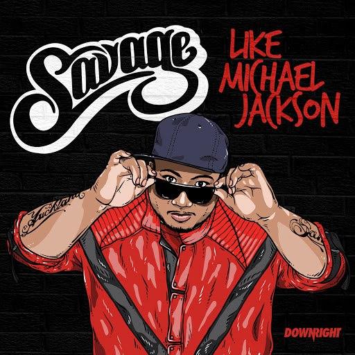 Savage альбом Like Michael Jackson (Radio Edit)