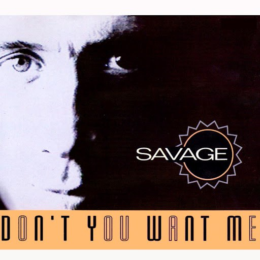 Savage альбом Don't You Want Me