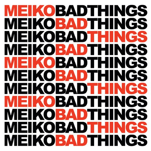 Meiko альбом Bad Things