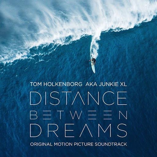 Junkie XL альбом Distance Between Dreams (Original Motion Picture Soundtrack)