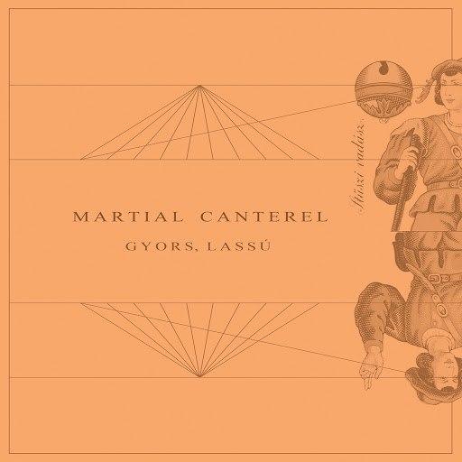 Martial Canterel альбом Gyors, Lassú