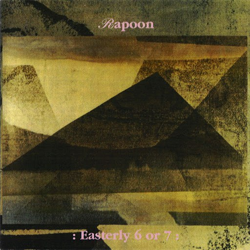 Rapoon альбом Easterly 6 or 7