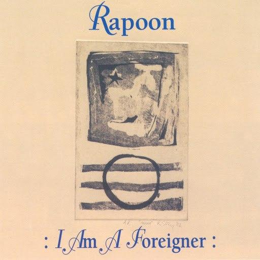 Rapoon альбом I AM a Foreigner