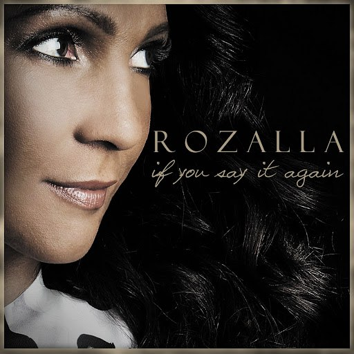 Rozalla альбом If You Say It Again (Remixes)