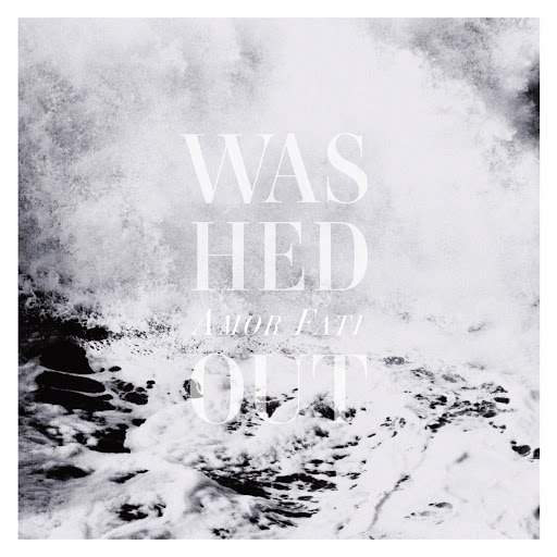 Washed Out альбом Amor Fati