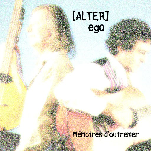 Alter Ego альбом Memoires d'outremer / Memories from Overseas