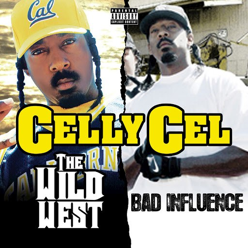 Celly Cel альбом The Wild West & Bad Influence (Deluxe Edition)