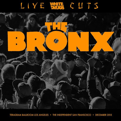 The Bronx альбом Live Cuts (Live at Teragram Ballroom and the Independent, Dec. 2015)