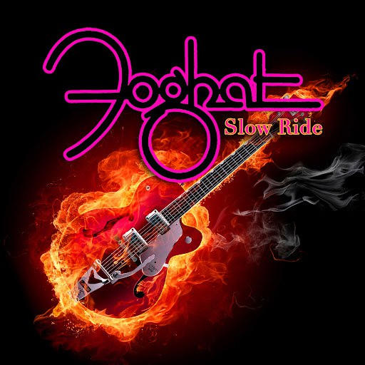 "Foghat альбом Slow Ride ""Live & Loud Version"""