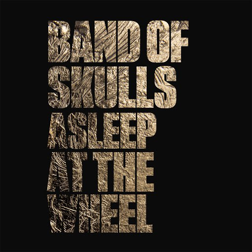 Band Of Skulls альбом Asleep at the Wheel