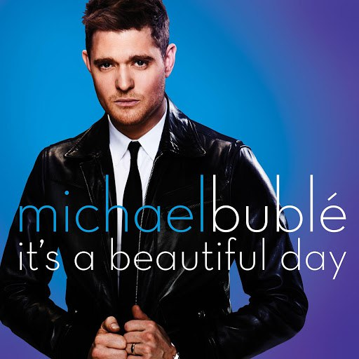 Michael Bublé альбом It's A Beautiful Day