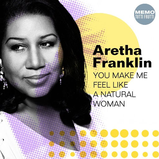 Aretha Franklin альбом You Make Me Feel Like A Natural Woman