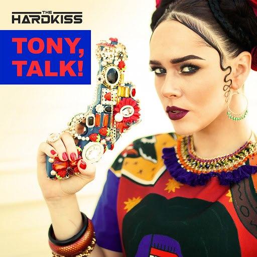 THE HARDKISS альбом Tony, Talk!