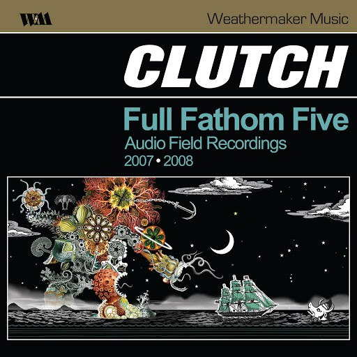 Clutch альбом Full Fathom Five Audio Field Recordings (Live)