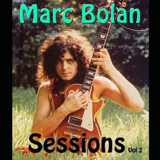 T. Rex альбом Marc Bolan Sessions Vol 2 (Live)