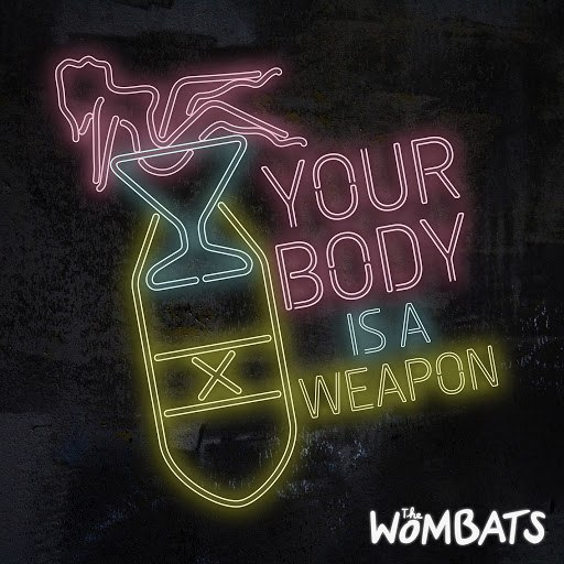 The Wombats альбом Your Body Is A Weapon