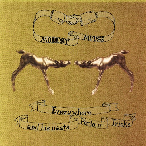 Modest Mouse альбом Everywhere and His Nasty Parlour Tricks