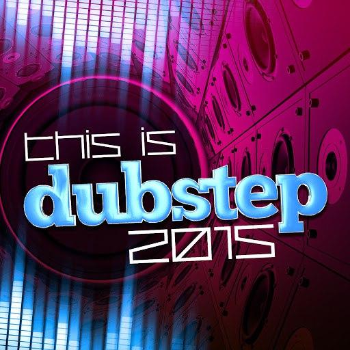 dub step альбом This Is Dubstep 2015