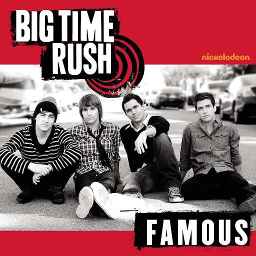 Big Time Rush альбом Famous