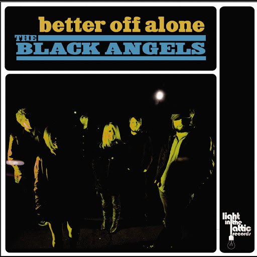 The Black Angels альбом Better Off Alone