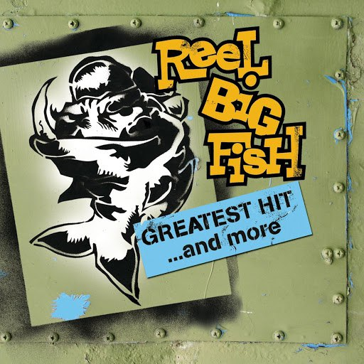 Reel Big Fish альбом Greatest Hit And More