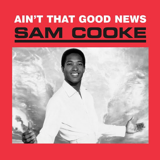 Sam Cooke альбом Ain't That Good News (Remastered)