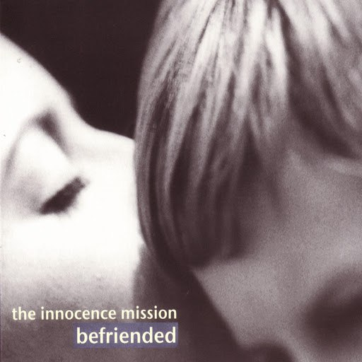 the innocence mission альбом Befriended