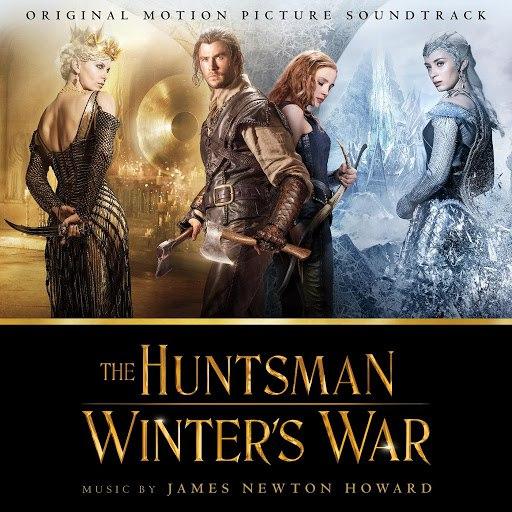 James Newton Howard альбом The Huntsman: Winter's War (Original Motion Picture Soundtrack)