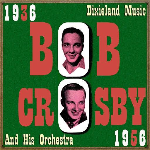 Bob Crosby альбом Dixieland Music, 1936 - 1956